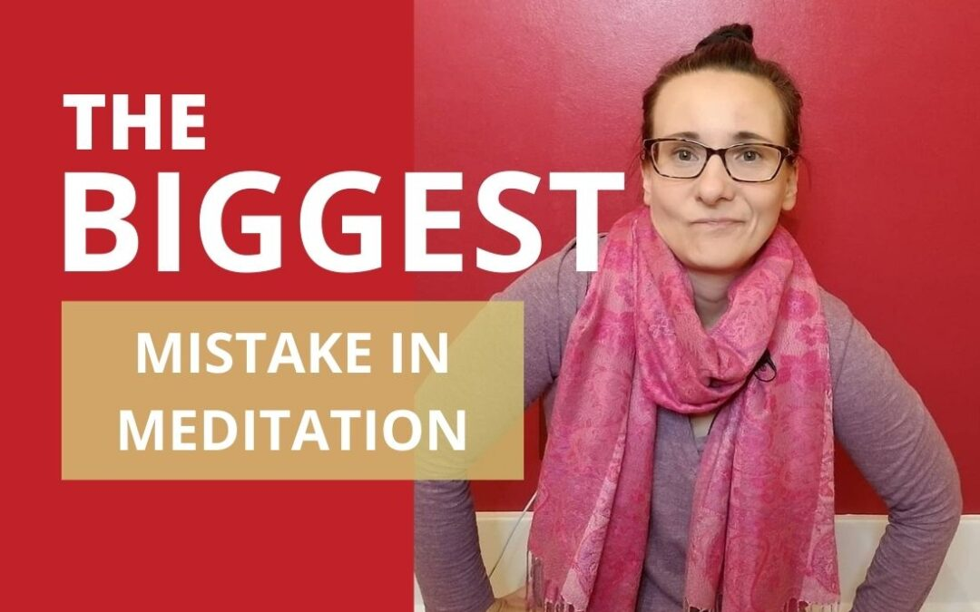 The Biggest Mistake In Meditation