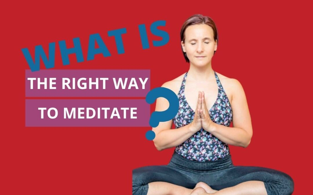 What Is The Right Way To Meditate