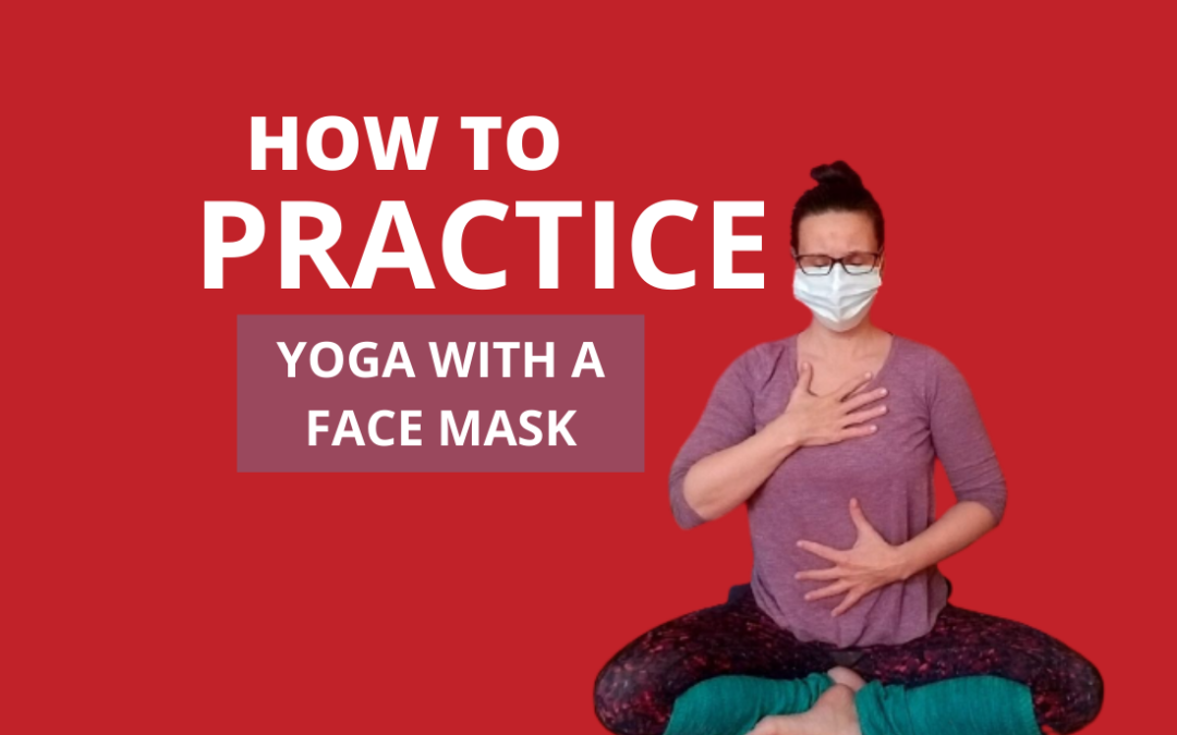 The top 5 tips for How To Practice Yoga With A Face Mask